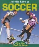 Cover of: Soccer (For the Love of Sports)