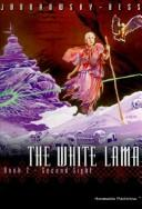 Cover of: The White Lama Book 5: Open Hand, Closed Fist (White Lama)