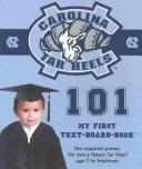 Cover of: University of North Carolina 101 (101--My First Text-Board Books)