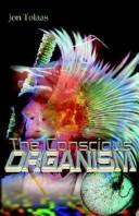 Cover of: The Conscious Organism