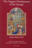 Cover of: The Organic Development of the Liturgy | Alcuin Reid