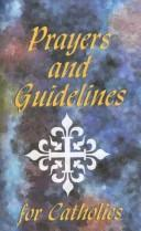 Cover of: Prayers and Guidelines for Catholics | Karen Cannizzo