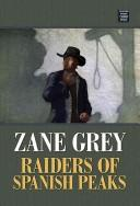 Cover of: Raiders of Spanish Peaks | Zane Grey