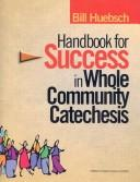 Cover of: Handbook for Success in Whole Community Catechesis