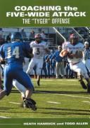 Cover of: Coaching the Five-Wide Attack | Heath Hamrick