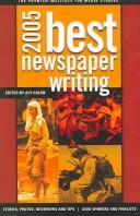 Cover of: Best Newspaper Writing 2005