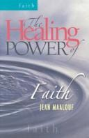 Cover of: The Healing Power of Faith (Healing Power)
