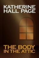 Cover of: The Body In The Attic (Class G) | Katherine Hall Page