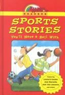 Cover of: Sports stories you'll have a ball with