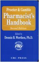 Cover of: Procter & Gamble pharmacist's handbook | edited by Dennis B Worthen ; contributing authors, Walter Stanaszek ... [et al.]