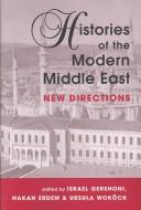 Cover of: Histories of the modern Middle East