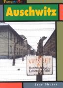 Cover of: Auschwitz (Visiting the Past) | Jane Shuter
