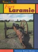 Cover of: Fort Laramie (Visiting the Past) | Tristan Boyer Binns