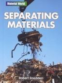Cover of: Separating Materials (Material World)