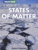 Cover of: States of Matter (Material World)