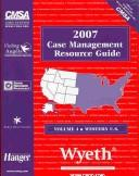 Cover of: Case Management Resource Guide 2007 (Case Management Resource Guide Vol. 4 - Western Us) | Dorland Healthcare Information
