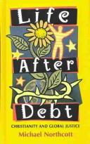 Life After Debt by Michael S. Northcott