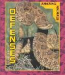 Cover of: Defenses (Grambo, Rebecca L. Amazing Animals.)