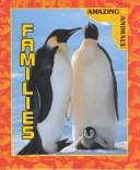 Cover of: Families (Grambo, Rebecca L. Amazing Animals.)