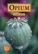 Cover of: Drug Education Library - Opium (Drug Education Library)
