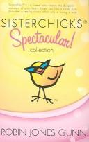 Cover of: Sisterchicks Spectacular: Sisterchicks on the Loose!/Sisterchicks Do the Hula/Sisterchicks in Sombreros (Sisterchicks Series 1-3)