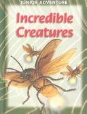 Cover of: Incredible Creatures | Robert Coupe