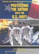 Cover of: Protecting the Nation With the U.S. Navy (Rescue and Prevention)