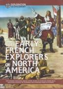 Cover of: The Early French Explorers of North America