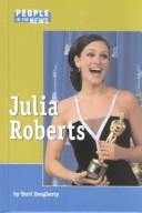 Cover of: People in the News - Julia Roberts (People in the News) | Terri Dougherty