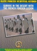 Cover of: Survive in the Desert With the French Foreign Legend (Elite Forces Survival Guides)