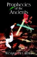 Cover of: Prophecies of the Ancients | Weslynn McCallister