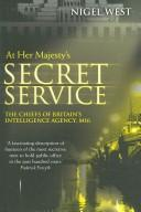 Cover of: At Her Majesty's Service: The Chiefs of Britain's Intelligence Agency, M16