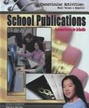 Cover of: School Publications: Adventures In Media (Cocurricular Activities: Their Values and Benefits) |
