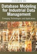 Cover of: Database modeling for industrial data management |