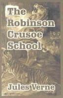 Cover of: The Robinson Crusoe School | Jules Verne