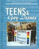 Cover of: Teens And Gay Issues (Gallup Youth Survey: Major Issues and Trends) |