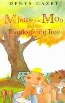 Cover of: Minnie and Moo and the Thanksgiving Tree (Minnie and Moo) | Denys Cazet