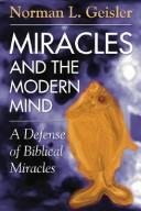 Cover of: Miracles and the modern mind: a defense of biblical miracles