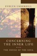 Cover of: Concerning the Inner Life with the House of the Soul