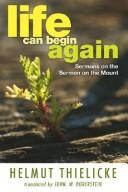 Life can begin again by Helmut Thielicke