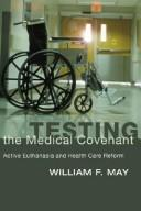 Cover of: Testing the Medical Covenant