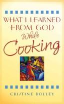 Cover of: What I Learned from God While Cooking