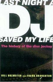 Cover of: Last Night a DJ Saved My Life by Bill Brewster, Frank Broughton