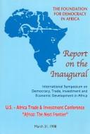 Cover of: Foundation for Democracy in Africa Report on the Inaugural | Trade, Investment and Economic D International Symposium on Democracy