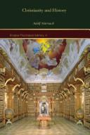 Cover of: Christianity and History (Gorgias Theological Library 8)