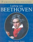 Cover of: Ludwig Van Beethoven (Famous Childhoods) | Barrie Carson Turner