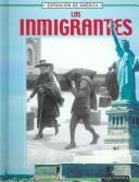 Cover of: Los Inmigrantes/ Immigrants (La Expansion De America/the Expansion of America)