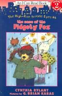 Cover of: The Case Of The Fidgety Fox (An I Can Read Book, Level 2: the High-Rise Private Eyes)