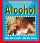 Cover of: Alcohol (Let's Talk About)