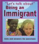 Cover of: Being an Immigrant (Let